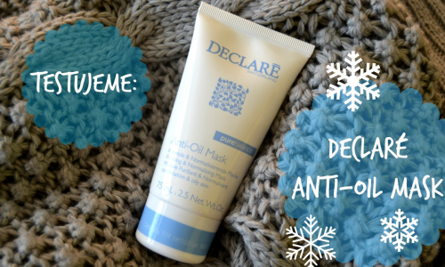 TEST: Declaré – Anti-Oil Mask