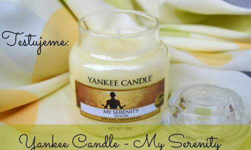 TEST: Yankee Candle – My Serenity